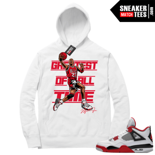 Fire Red 4s Sneaker Hoodies White Greatest Of All Time V2