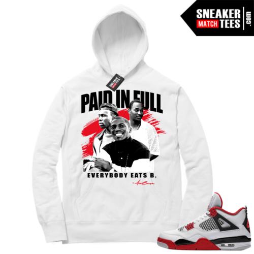 Fire Red 4s Sneaker Hoodies White Paid In Full Movie tee