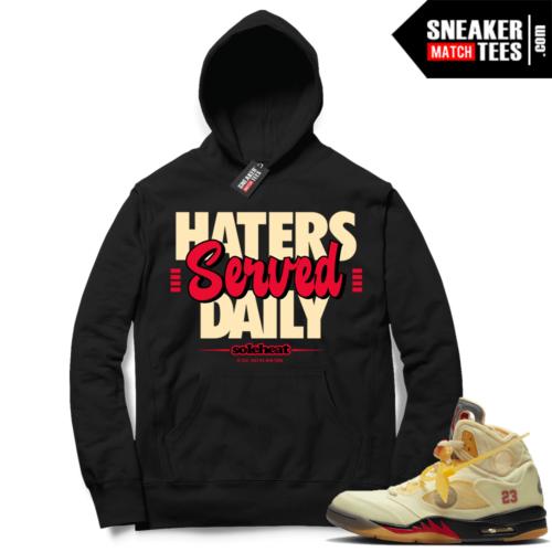 OFF White Jordan 5 Sail Sneaker Hoodies Black Haters Served Daily