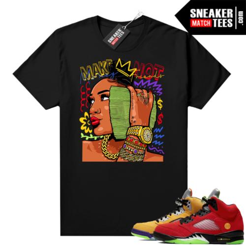What the 5s Jordan Sneaker Tee Shirts Black Make Money Not Friends