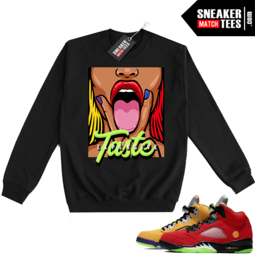 What the 5s Sweatshirt Crewneck Black Expensive Taste