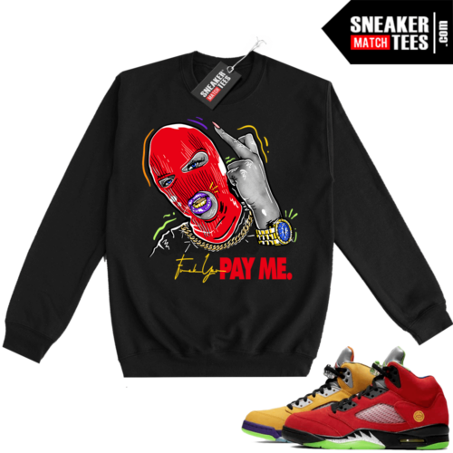 What the 5s Sweatshirt Crewneck Black Pay Me