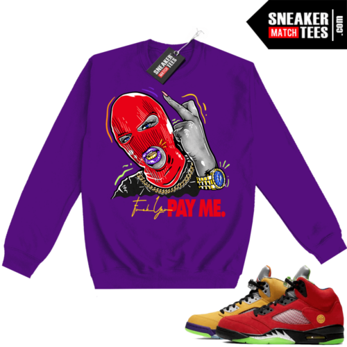 What the 5s Sweatshirt Crewneck Purple Pay Me