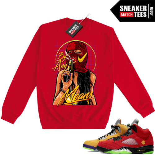 What the 5s Sweatshirt Crewneck Red By Any Means