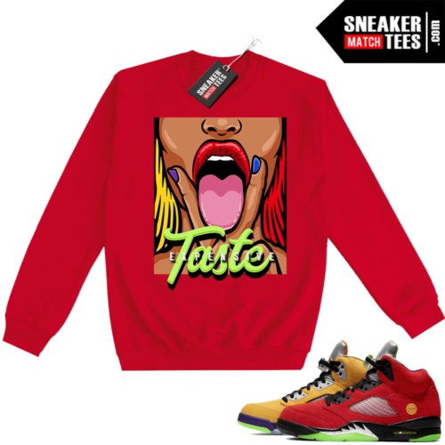 What the 5s Sweatshirt Crewneck Red Expensive Taste