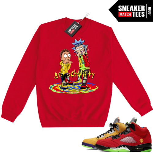 What the 5s Sweatshirt Crewneck Red Get Schwifty