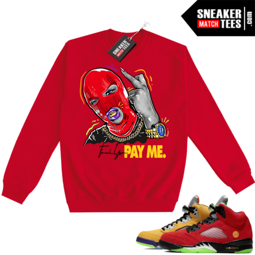 What the 5s Sweatshirt Crewneck Red Pay Me