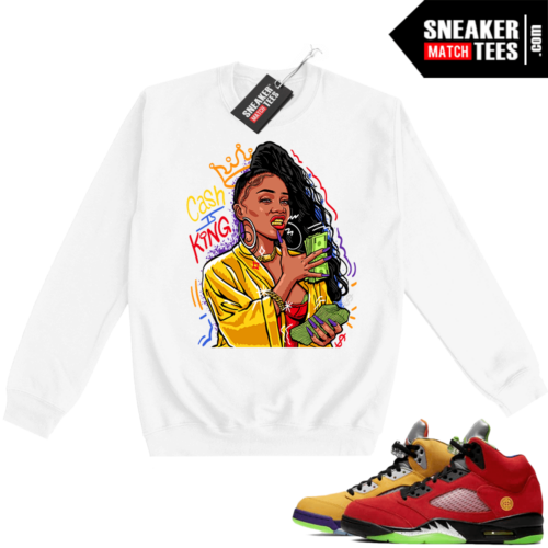 What the 5s Sweatshirt Crewneck White Cash Is King