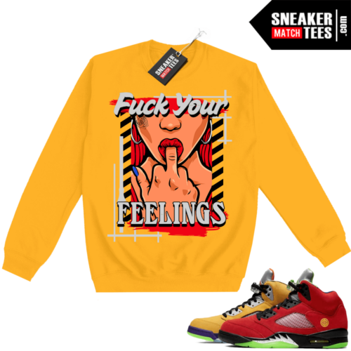 What the 5s Sweatshirt Crewneck Yellow Fuck Your Feelings