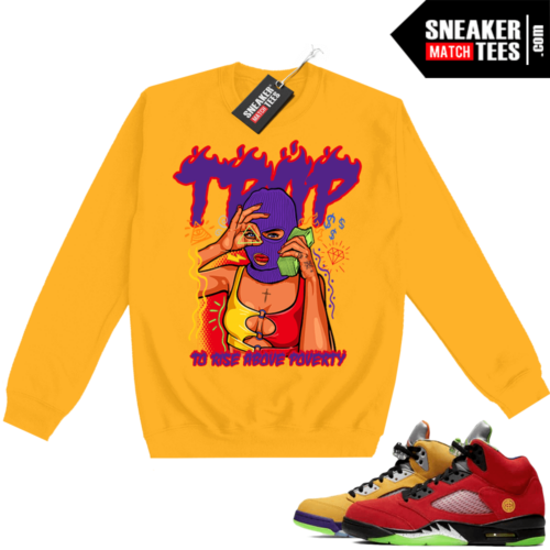 What the 5s Sweatshirt Crewneck Yellow To Rise Above Poverty TRAP