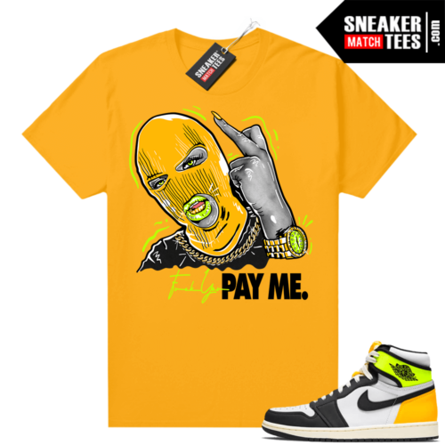 Air Jordan 1 Volt Gold shirt to match Gold Pay ME