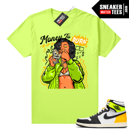 Air Jordan 1 Volt Gold shirt to match Neon Yellow Money to Burn