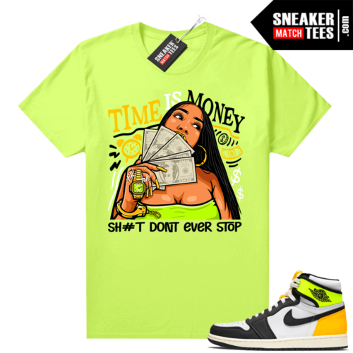 Air Jordan 1 Volt Gold shirt to match Neon Yellow Time Is Money