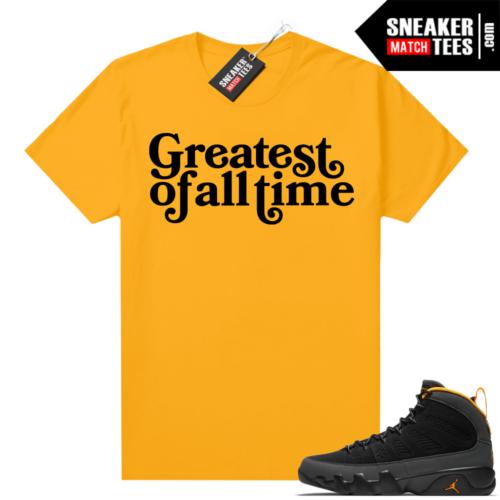 Jordan 9 University Gold Shirt Greatest of All Time