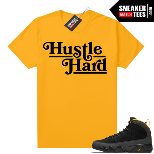 Jordan 9 University Gold Shirt Hustle Hard