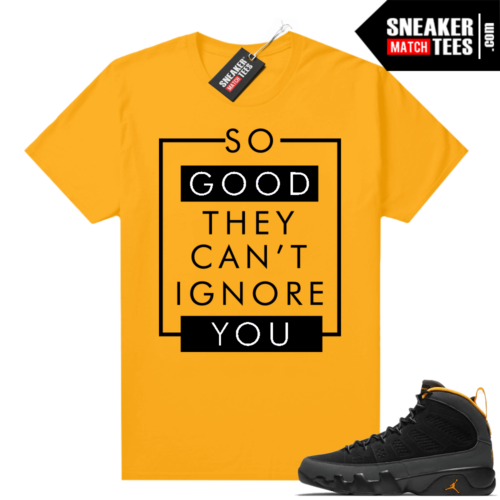 Jordan 9 University Gold Shirt So Good