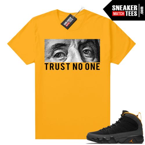 Jordan 9 University Gold Shirt Trust No One