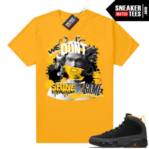 Jordan 9 University Gold Shirt We Dont Shine The Same