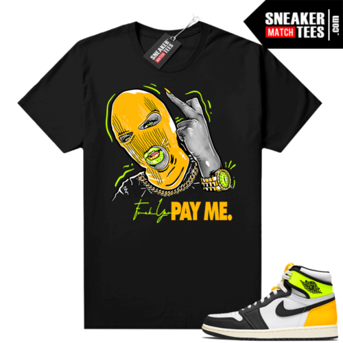 Volt Gold Shirts to match Jordan 1 Black Pay Me